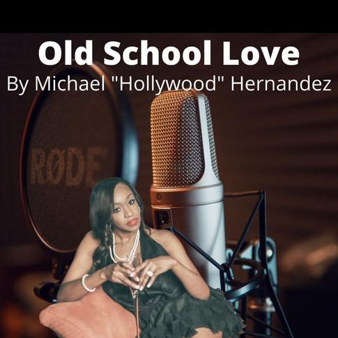 OLD SCHOOL LOVE-A Novel