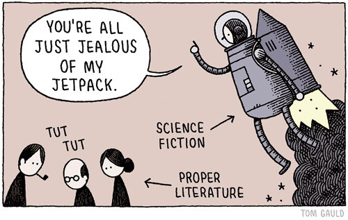 Three figures labeled proper literature say, tut tut. Behind them a figure in a space suit with a rocket on its back says, you are all just jealous of my jetpack.