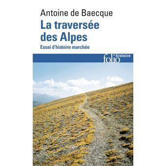 La traversée des Alpes d'Antoine de Baecque