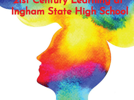 Empowering 21st Century Learning at Ingham State High School