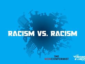 Racism vs. Racism
