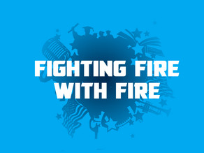 Fighting Fire with Fire is not the Answer.