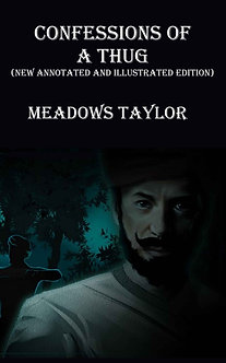 CONFESSIONS OF A THUG New Illustrated and Annotated Edition