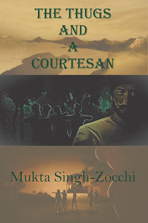 The Thugs and a Courtesan, Author Mukta Singh Zocchi