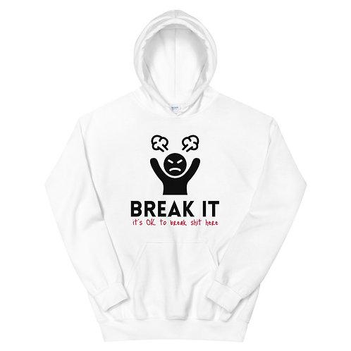 Break It (explicit) White Hoodie