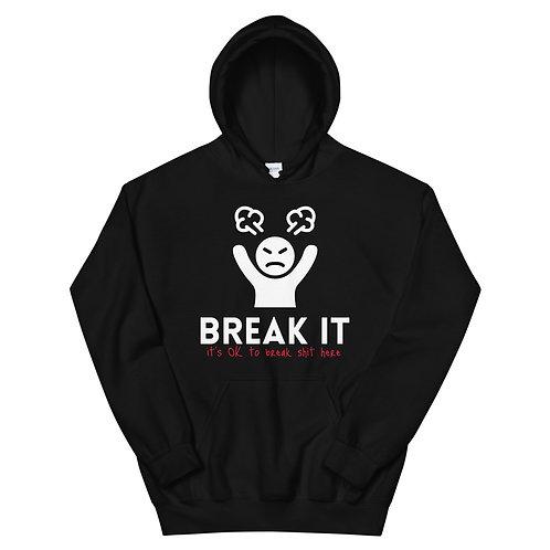 Break It (explicit) Black Hoodie