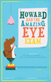 Howard and the Amazing Eye Exam!