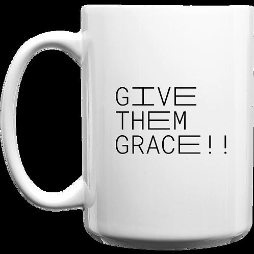 GIVE THEM GRACE!!