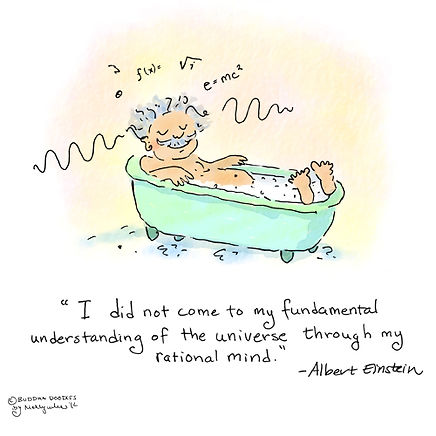 I did not come to my fundamental understanding of the universe through my rational mind-Albert Einstein-