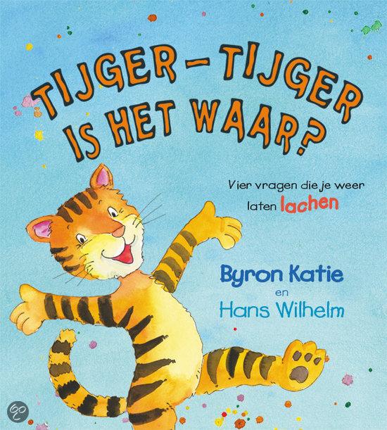 Tijger tijger is het waar? Byron Katie
