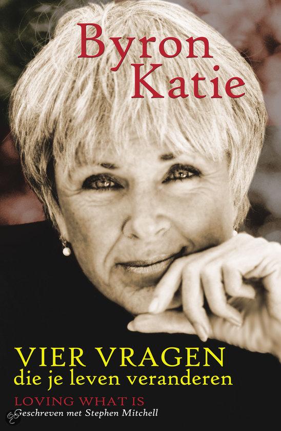 Vier vragen die je leven veranderen Byron Katie