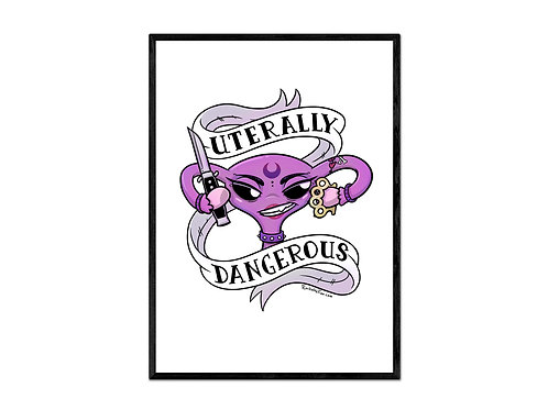 """Uterally Dangerous"" digital print"