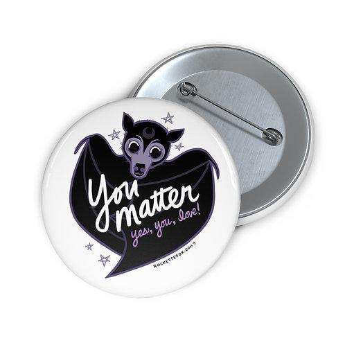 """""""You Matter"""" button"""