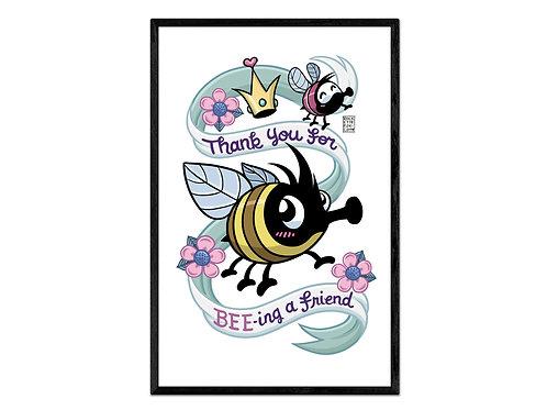 """BEE Friend"" print"
