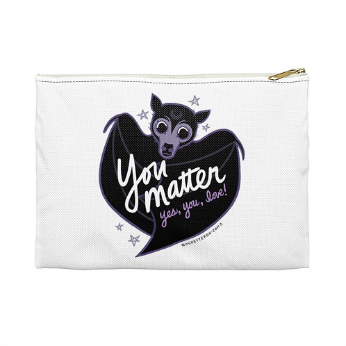 """You Matter"" Accessory Pouch"