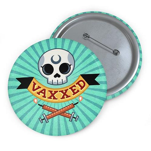"""""""Vaxxed"""" Buttons"""