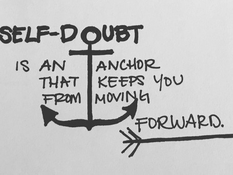 Self-Doubt is an anchor...