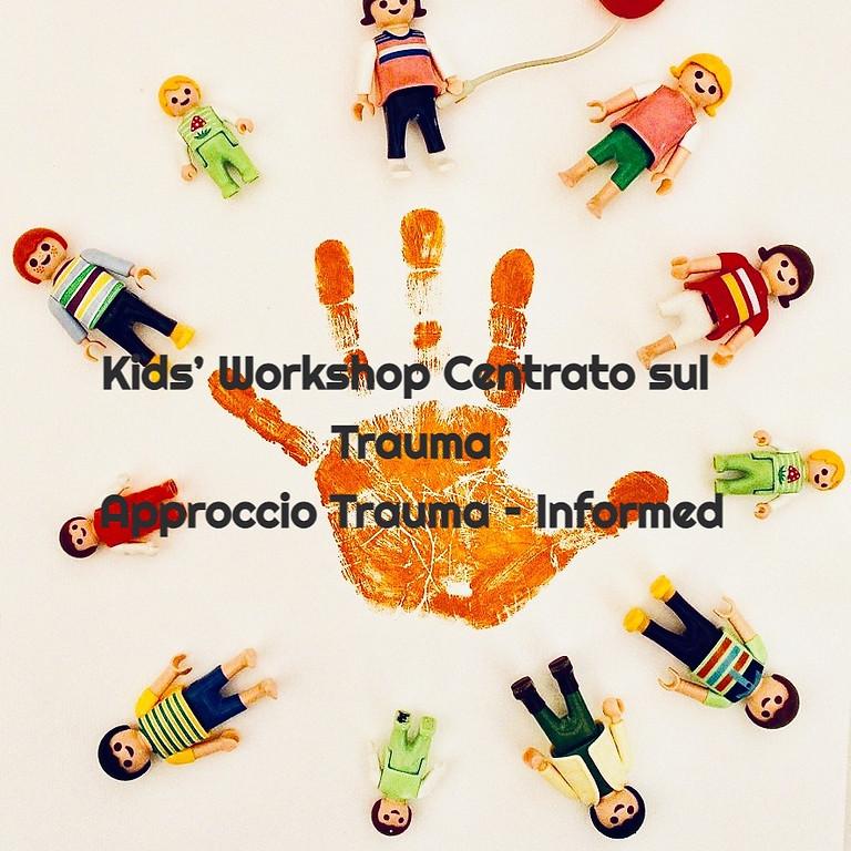 Kids' Workshop Centrato sul Trauma Approccio Trauma – Informed