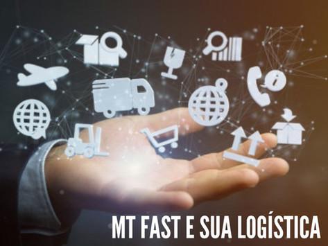 MT FAST e sua Logística