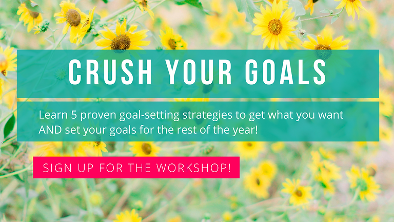 Crush Your Goals Workshop