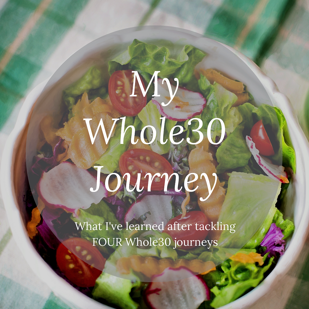 What I've learned after tackling FOUR Whole30 journeys
