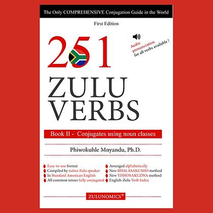 251 Zulu Verbs: Book II- Conjugate using noun classes