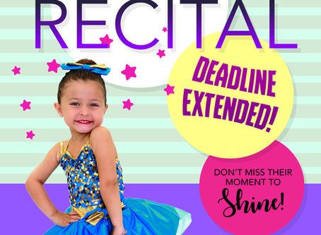 Good news! The Recital deadline has been extended!