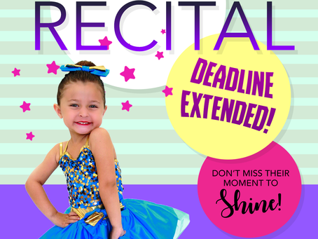 Good news! The Recital deadline has been extended!