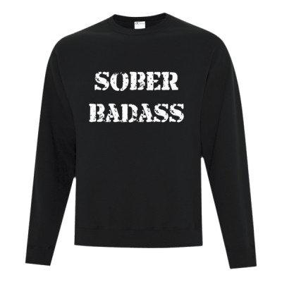 Classic Unisex Sweatshirt - SOBER BADASS