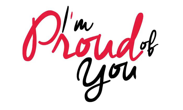I m proud of you
