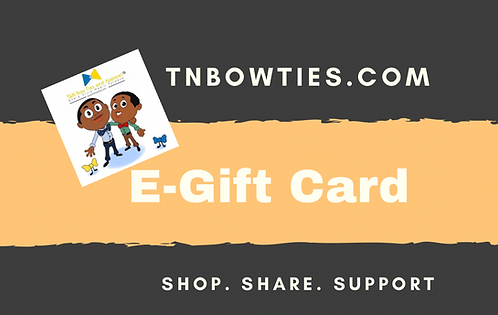 Digital Gift Cards for T&N Bow Ties and Apparel (CLICK SEPARATE LINK BELOW)