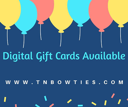 Digital Gift Cards for T&N Bow Ties and Apparel