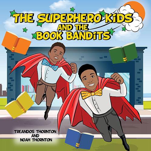"CHILDREN'S BOOK: ""THE SUPERHERO KIDS AND THE BOOK BANDITS"""