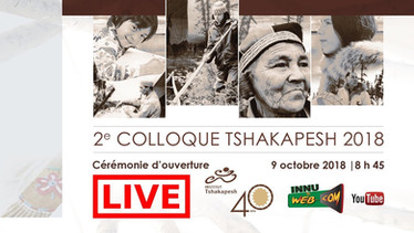 Cérémonie d'ouverture / Colloque tshakapesh 2018