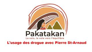 Coloque PAKATAKAN Conférence- L'usage des drogue avec Pierre St-Arnaud