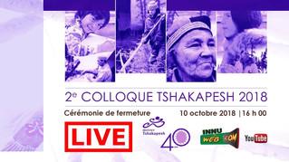 Cérémonie de fermeture / colloque Tshakapesh 2018