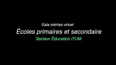 Gala méritas virtuel Écoles primaires et secondaire Secteur Éducation ITUM