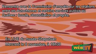 Commission d'enquëte sur les relations les autochtone et service publique, 8 now 2017,