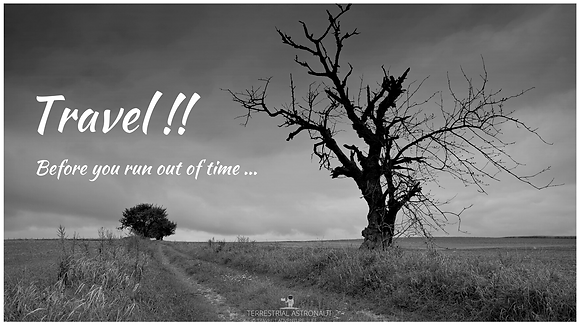 Travel before you run out of time...