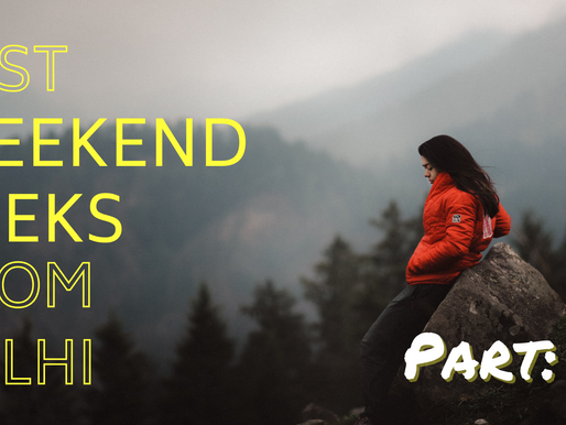 Best Weekend Treks from Delhi (Part 2)