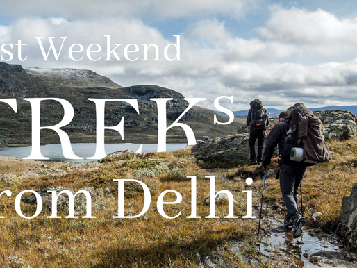 Best Weekend treks from Delhi (Part 1)