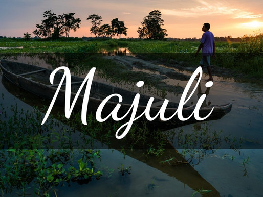 Offbeat Destinations (Part 4) - Majuli