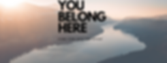 YOU BELONG HERE (3).png