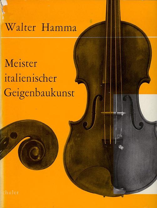 Hamma Walter, Meister italienischer Geigenbaukunst