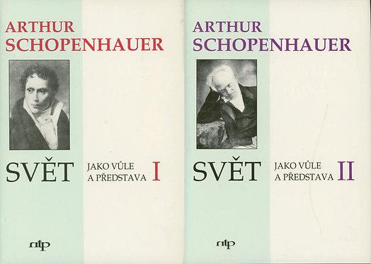 Schopenhauer Arthur, Svět jako vůle a představa I. - II.