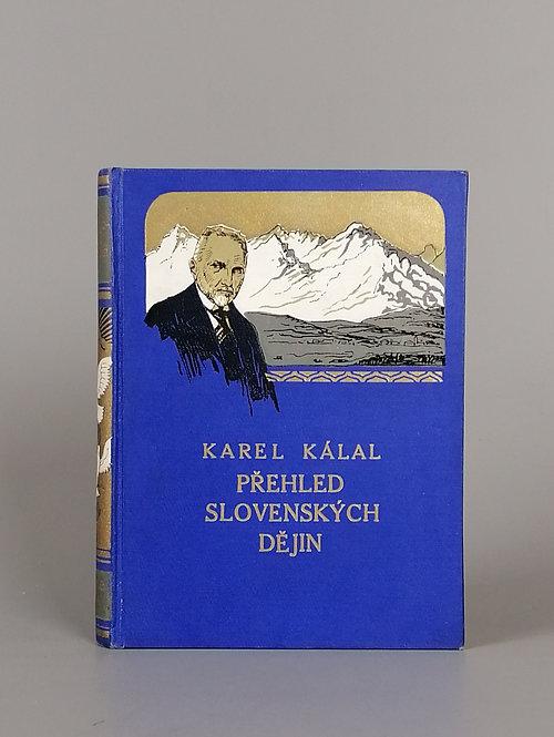 Kálal Karel, Přehled slovenských dějin