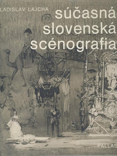 Lajcha Ladislav, Súčasná slovenská scénografia