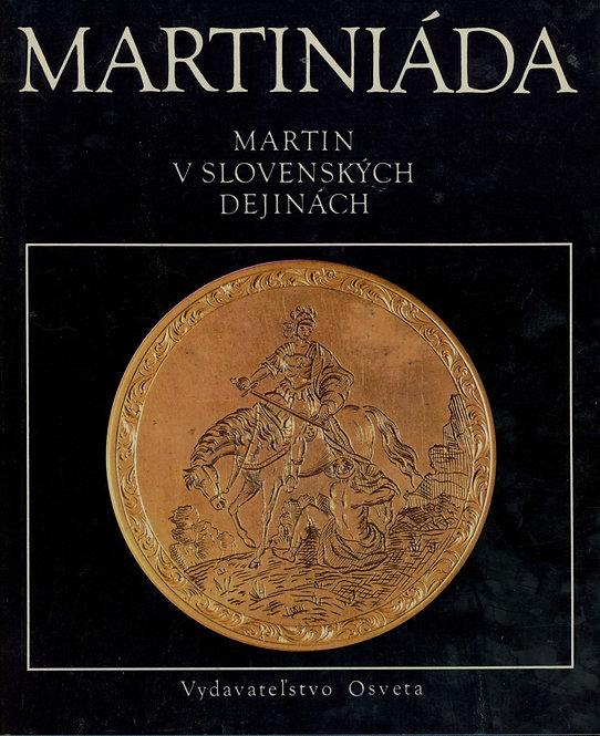Eliáš Michal, MARTINIÁDA - Martin v slovenských dejinách