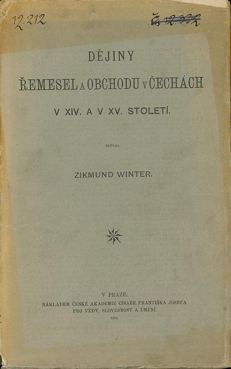 Winter Zikmund, Dějiny řemesel a obchodu v Čechách v XIV. a v XV. století