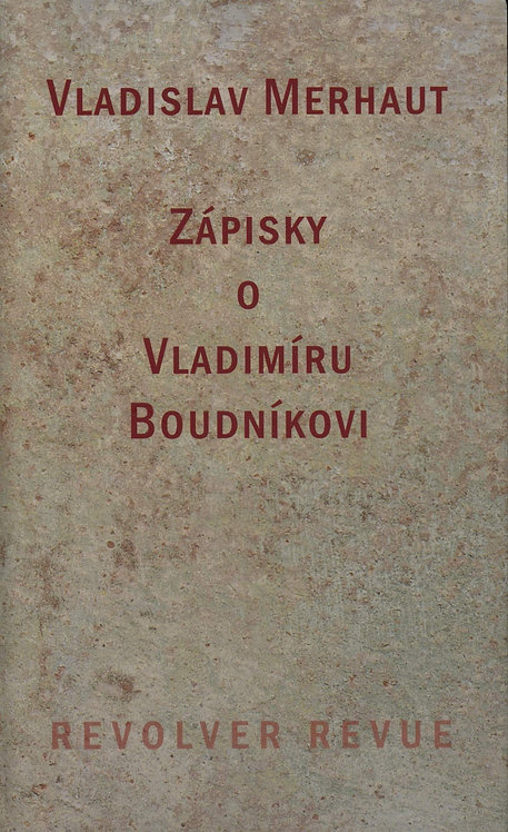 Merhaut Vladislav, Zápisky o Vladimíru Boudníkovi